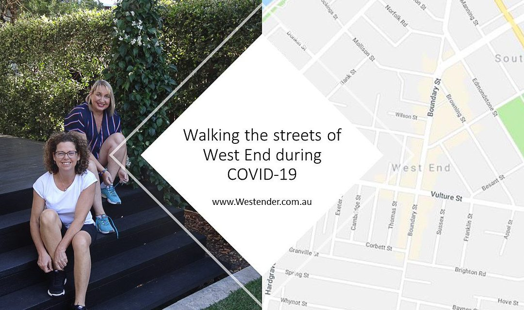 Walking the streets of West End during COVID-19 by the WestEnder